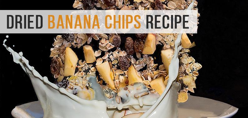 Dried Banana Chips, An Easy Recipe