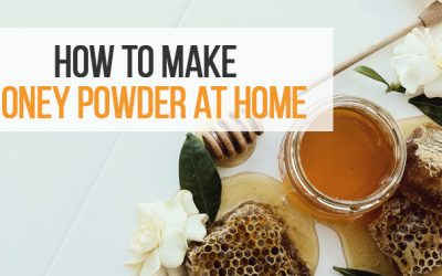 Learn How to Make Honey Powder in the Comfort of Your Home