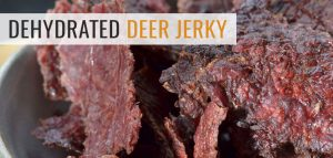 How to Prepare Deer Jerky in a Food Dehydrator